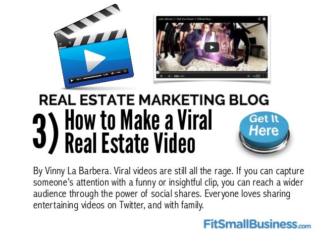 3)How to Make a Viral Real Estate Video By Vinny La Barbera. Viral videos are still all the rage. If you can capture someo...