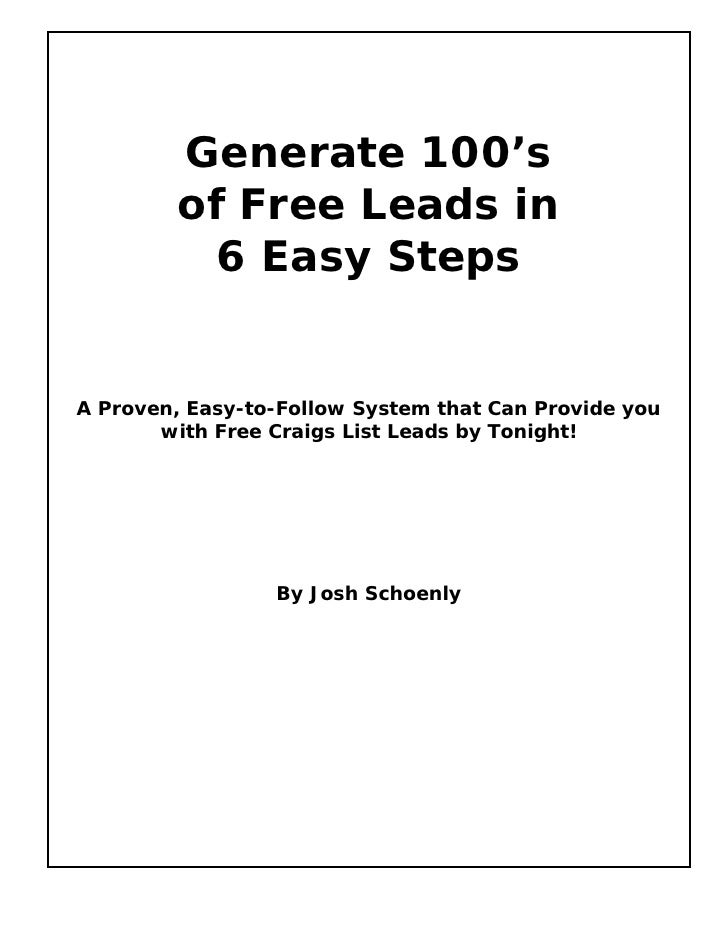 Generate 100's         of Free Leads in           6 Easy StepsA Proven, Easy-to-Follow System that Can Provide you       w...
