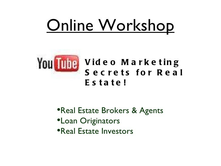 Online Workshop <ul><li>Real Estate Brokers & Agents </li></ul><ul><li>Loan Originators </li></ul><ul><li>Real Estate Inve...