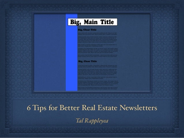 6 Tips for Better Real Estate Newsletters Tal Rappleyea