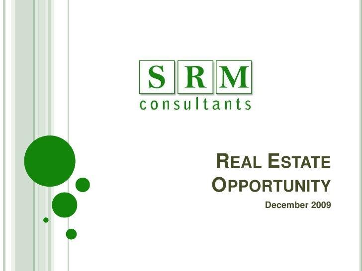 Real Estate Opportunity<br />December 2009<br />