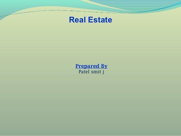 Real Estate  Prepared By Patel smit j
