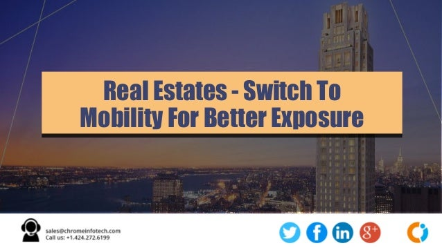 Real Estates - Switch To Mobility For Better Exposure
