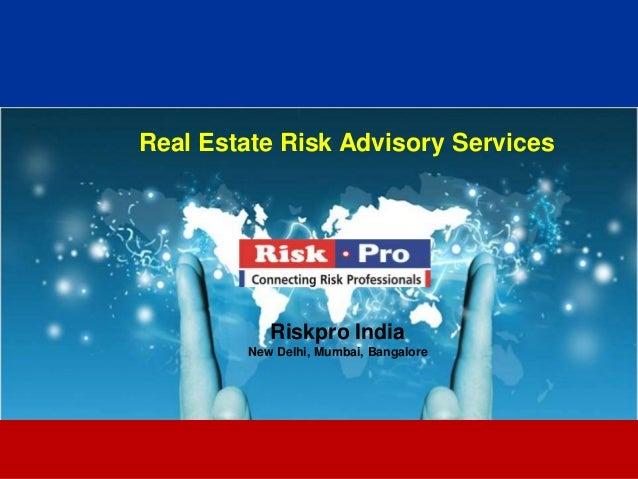 1 Real Estate Risk Advisory Services Riskpro India New Delhi, Mumbai, Bangalore