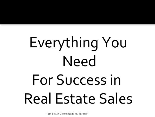 "Everything You Need For Success in Real Estate Sales ""I am Totally Committed to my Success"""