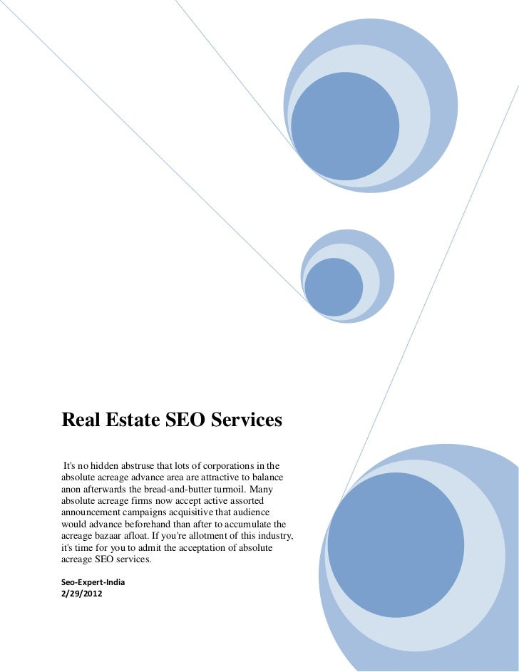 Real Estate SEO Services Its no hidden abstruse that lots of corporations in theabsolute acreage advance area are attracti...