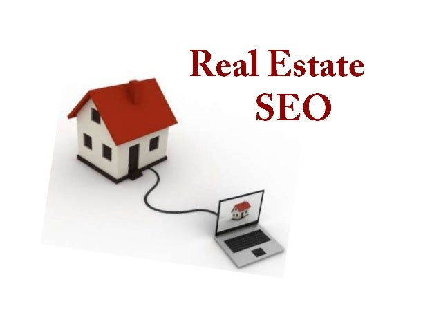 Real Estate SEO will profit your company and: