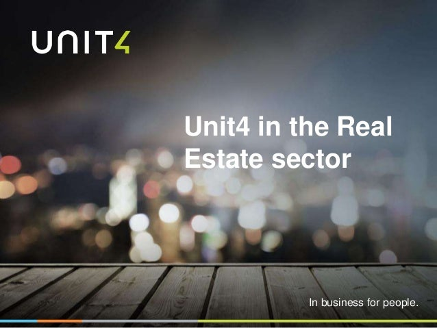 In business for people. Unit4 in the Real Estate sector