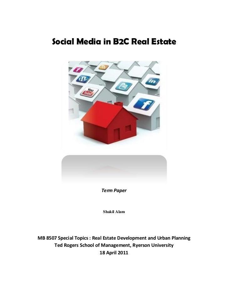 Social Media in B2C Real Estate                            Term Paper                            Shakil AlamMB 8507 Specia...