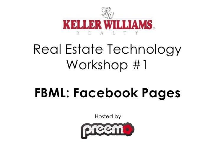 Real Estate Technology Workshop #1<br />FBML: Facebook Pages<br />Hosted by<br />