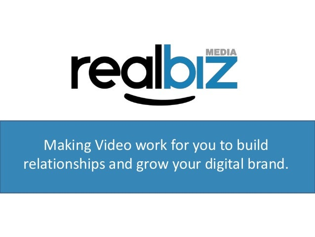 Making Video work for you to build  relationships and grow your digital brand.