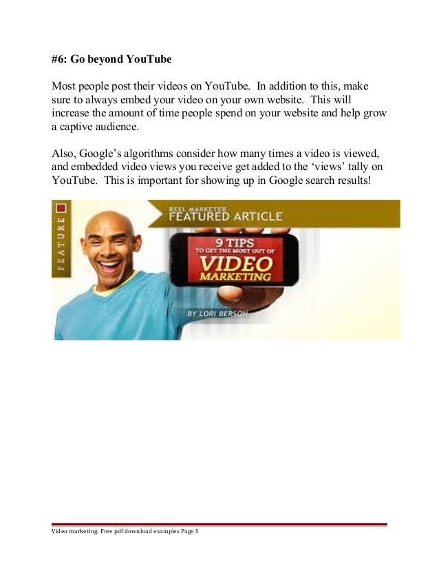 #6: Go beyond YouTube  Most people post their videos on YouTube. In addition to this, make  sure to always embed your vide...