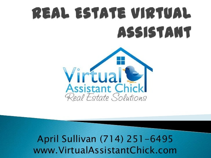 Real Estate Virtual Assistant<br />I am:<br /><ul><li>Tech Savvy