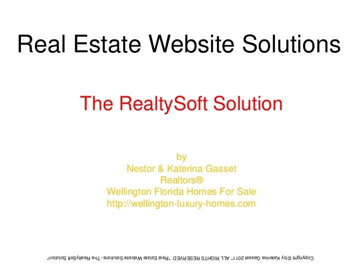 Real Estate Website Solutions<br />The RealtySoft Solution<br />by <br />Nestor & Katerina Gasset <br />Realtors® <br />We...