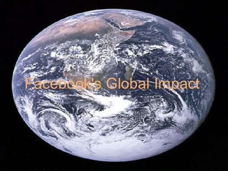Facebooks Global Impact