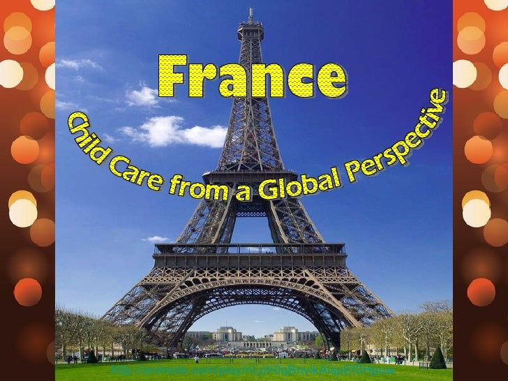 http://animoto.com/play/nLph0qBnvikAispEf0Hpuw Child Care from a Global Perspective  France