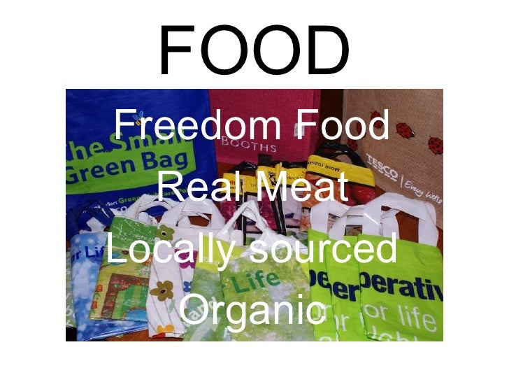 FOOD Freedom Food   Real Meat Locally sourced    Organic