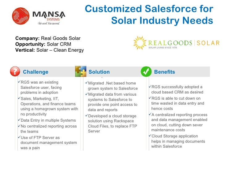 Customized Salesforce for Solar Industry Needs Challenge Solution Benefits ? RGS was an existing Salesforce user, facing p...