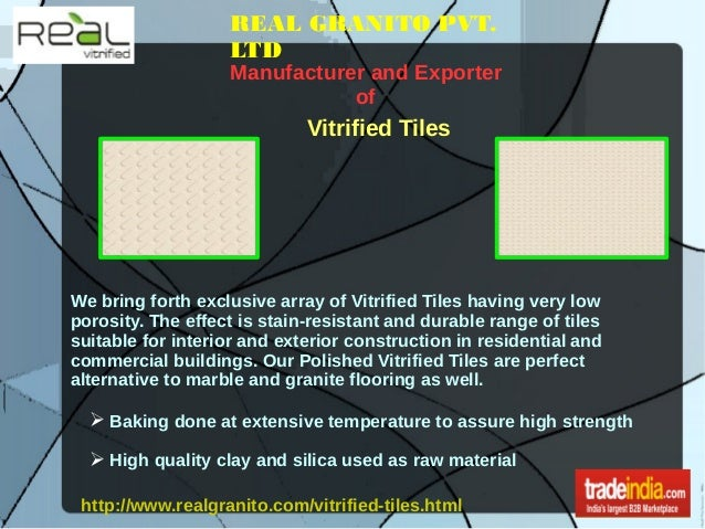 REAL GRANITO PVT. LTD Manufacturer and Exporter of Vitrified Tiles We bring forth exclusive array of Vitrified Tiles havin...