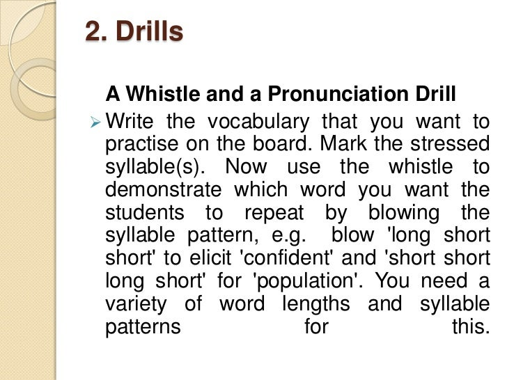 2. DrillsA Ruler and a Drill Use a ruler or any similar object to  conduct a drill as follows: Write a  sentence on the b...