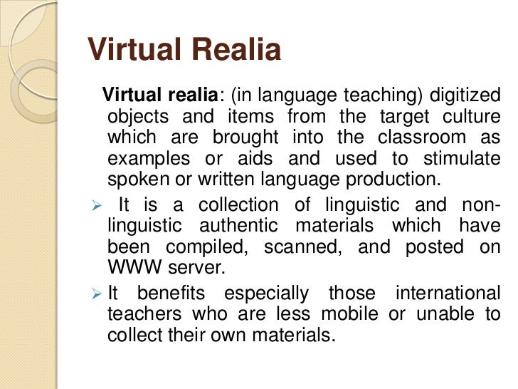 Virtual RealiaCan virtual realia still be considered realia? The larger question regarding authenticity of which realia is...