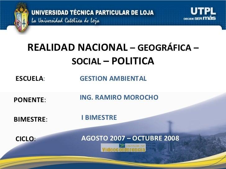 ESCUELA : PONENTE : BIMESTRE : REALIDAD NACIONAL  – GEOGRÁFICA – SOCIAL  – POLITICA CICLO : GESTION AMBIENTAL I BIMESTRE I...