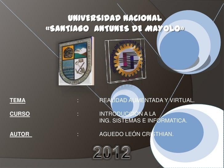 UNIVERSIDAD NACIONAL        «SANTIAGO ANTUNES DE MAYOLO»TEMA          :   REALIDAD AUMENTADA Y VIRTUAL.CURSO         :   I...