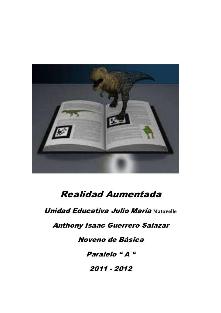 Realidad AumentadaUnidad Educativa Julio María   Matovelle  Anthony Isaac Guerrero Salazar        Noveno de Básica        ...