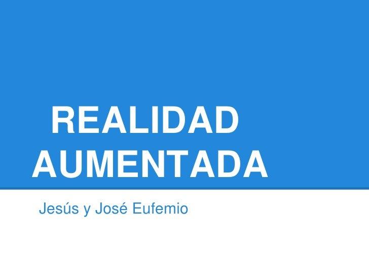 REALIDADAUMENTADAJesús y José Eufemio