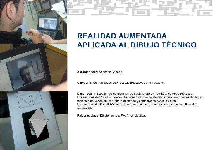 REALIDAD AUMENTADAAPLICADA AL DIBUJO TÉCNICOAutora: Anabel Sánchez CabanaCategoría: Comunidades de Prácticas Educativas en...