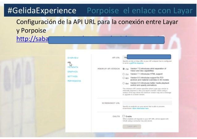 Configuración de la API URL para la conexión entre Layar y Porpoise http://sabateweb.com/porpoise/web/porpoise.php #Gelida...