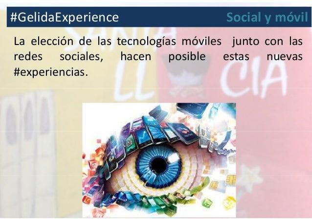 La elección de las tecnologías móviles junto con las redes sociales, hacen posible estas nuevas #experiencias. #GelidaExpe...