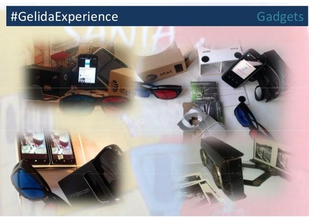 #GelidaExperience Gadgets