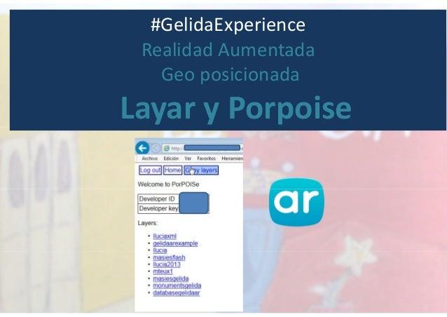 #GelidaExperience Realidad Aumentada Geo posicionada Layar y Porpoise