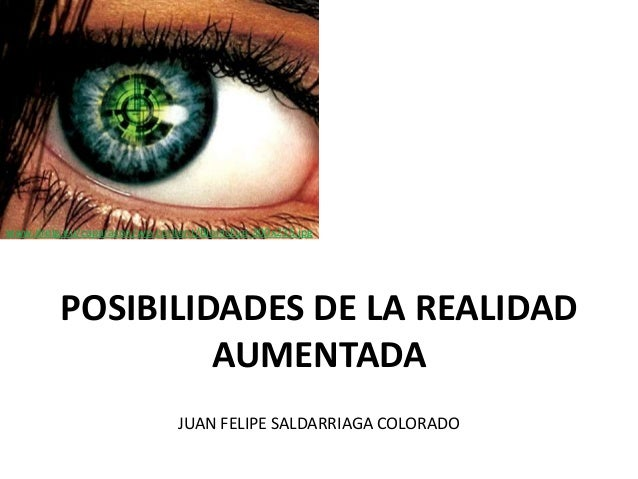 www.dreig.eu/caparazon/wp-content/BionicEye-300x235.jpg         POSIBILIDADES DE LA REALIDAD                  AUMENTADA   ...