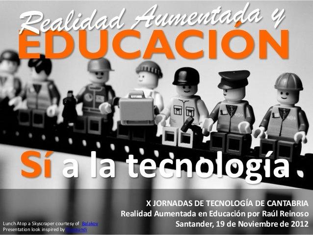EDUCACIÓN       Sí a la tecnología                                                     X JORNADAS DE TECNOLOGÍA DE CANTABR...