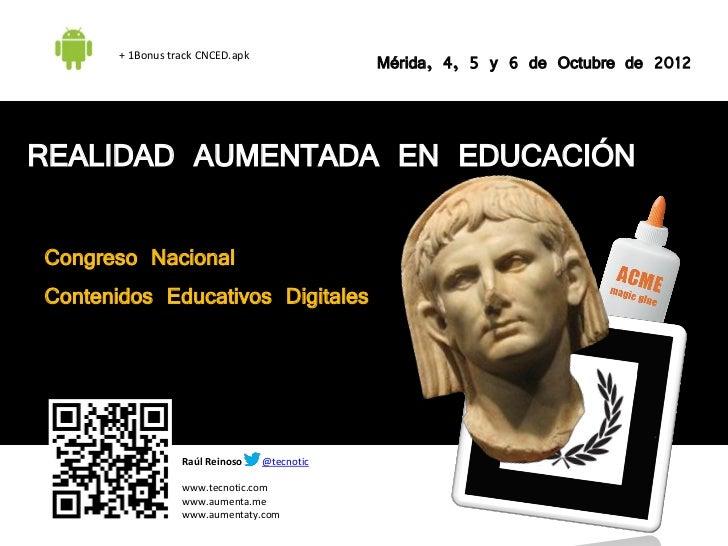 + 1Bonus track CNCED.apk                                                  Mérida, 4, 5 y 6 de Octubre de 2012REALIDAD AUME...