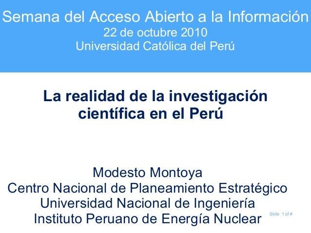 Slide 1 of # Semana del Acceso Abierto a la Información 22 de octubre 2010 Universidad Católica del Perú ¿La realidad de l...