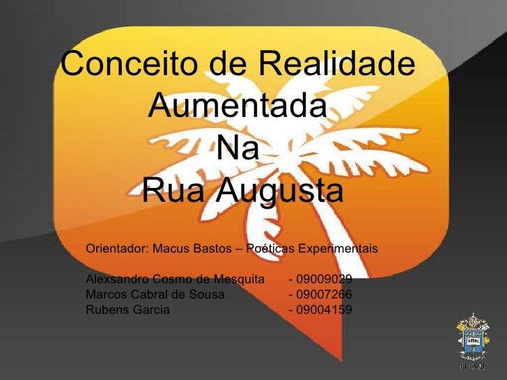 Orientador: Macus Bastos – Poéticas Experimentais Alexsandro Cosmo de Mesquita  - 09009029 Marcos Cabral de Sousa  - 09007...