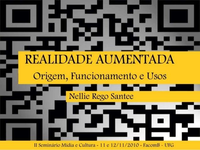 ORIGEM • Azuma: Realidade Aumentada é uma variação do conceito de Realidade Virtual