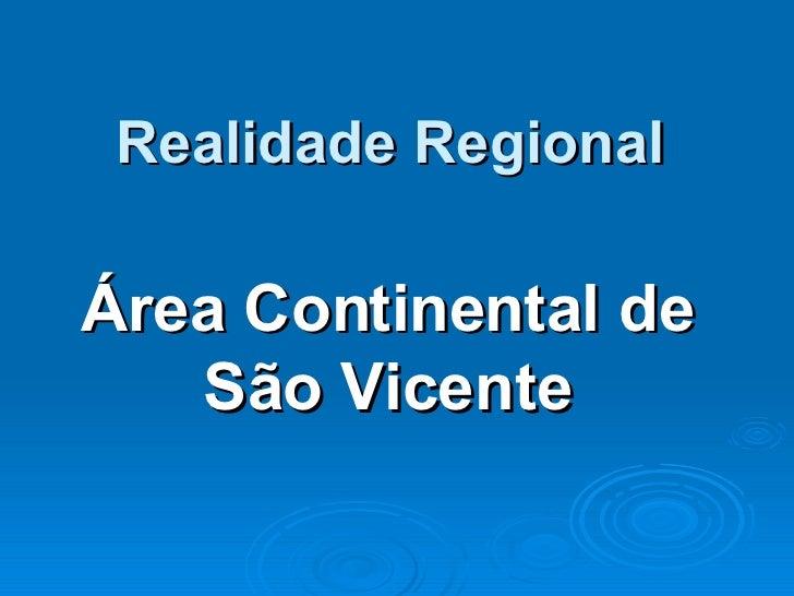 Realidade Regional Área Continental de São Vicente