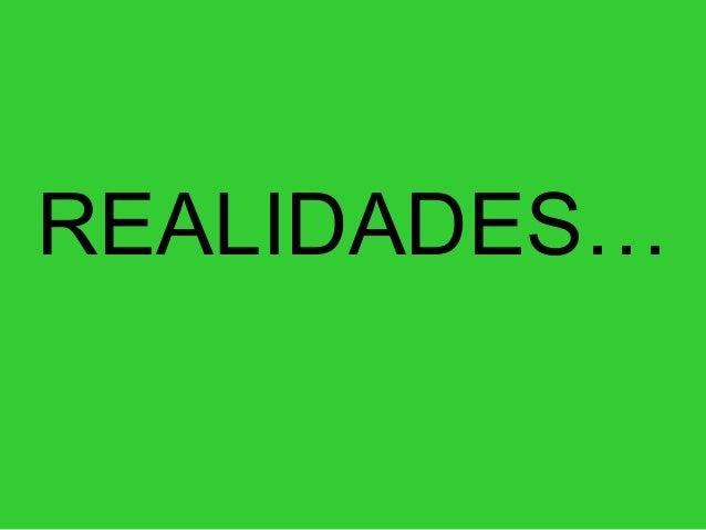 REALIDADES…