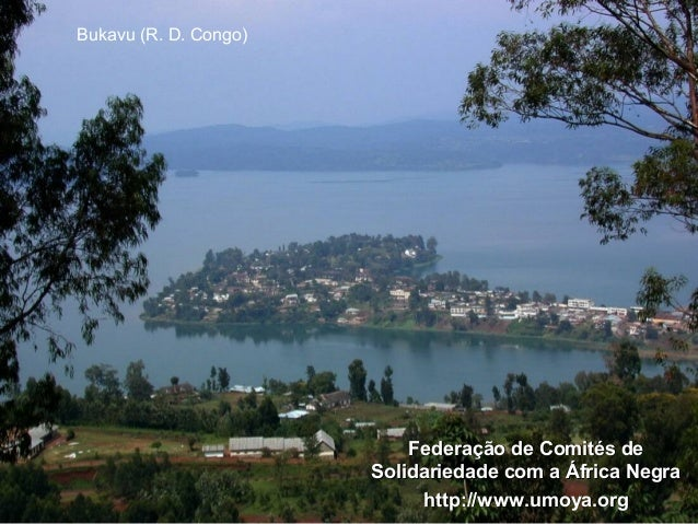 Bukavu (R. D. Congo)                           Federação de Comités de                       Solidariedade com a África Ne...
