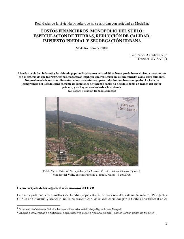 1  Realidades de la vivienda popular que no se abordan con seriedad en Medellín:  COSTOS FINANCIEROS, MONOPOLIO DEL SUELO,...
