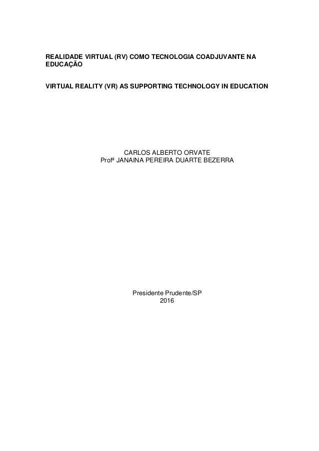 REALIDADE VIRTUAL (RV) COMO TECNOLOGIA COADJUVANTE NA EDUCAÇÃO VIRTUAL REALITY (VR) AS SUPPORTING TECHNOLOGY IN EDUCATION ...