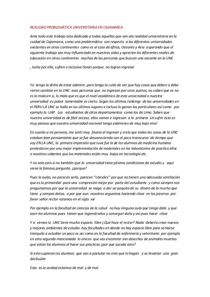 REALIDAD PROBLEMÁTICA UNIVERSITARIA EN CAJAMARCA <br />Ante todo este trabajo esta dedicado a todas aquellas que ven ala r...