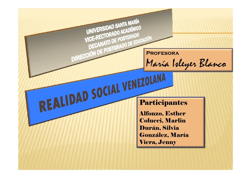 Profesora  María Isleyer BlancoParticipantesAlfonzo, EstherColucci, MarlinDurán, SilviaGonzález, MaríaViera, Jenny