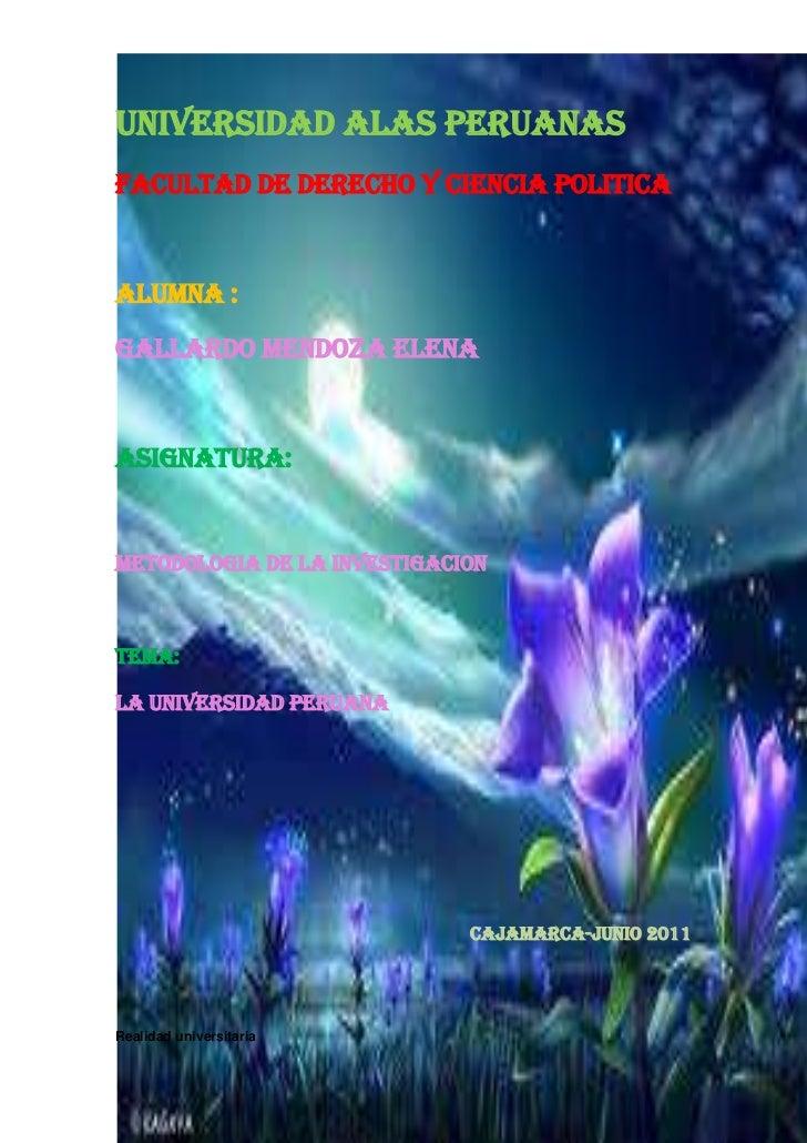 UNIVERSIDAD ALAS PERUANAS <br />   Facultad de derecho y ciencia politica<br />  Alumna : <br />                      gall...
