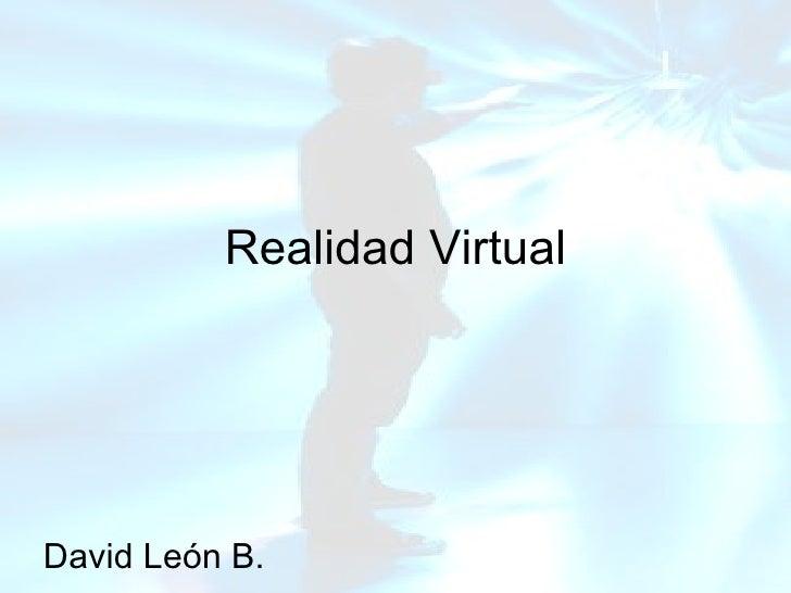 Realidad Virtual David León B.