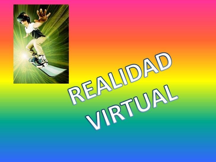 Índice•   Concepto•   Virtualidad•   Relación de realidad/irrealidad•   Realidad virtual de inmersión•   Realidad virtual ...